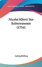 Nicolai Klimii iter subterraneum novam telluris theoriam ac historiam quintae monarchiae adhuc nobis incognitae exhibens e bibliotheca B. Abelini