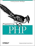 "Programming PHP ""Creating dynamic Web pages""--Cover"