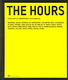 Las horas : artes visuales de América Latina contemporánea = The hours : visual arts of contemporary Latin America