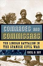 Comrades and commissars : the Lincoln Battalion in the Spanish Civil War
