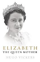 Elizabeth : the Queen Mother