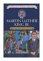 Martin Luther King, Jr. : young man with a dream