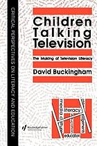 Children talking television : the making of television literacy