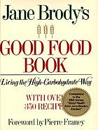 Jane Brody's Good food book : living the high-carbohydrate way