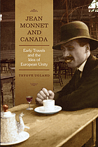 Jean Monnet and Canada : early travels and the idea of European unity