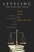 Leveling the playing field : justice, politics, and college admissions