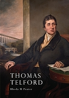 Thomas Telford : an illustrated life of Thomas Telford, 1757-1834