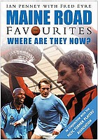 Maine Road favourites : and where are they now?
