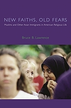 New faiths, old fears : Muslims and other Asian immigrants in American religious life