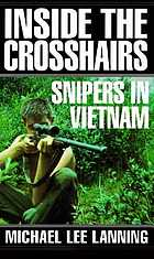 Inside the crosshairs : snipers in Vietnam
