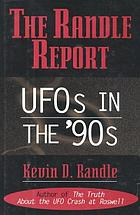 The Randle report : UFOs in the '90s
