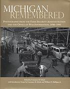 Michigan remembered : photographs from the Farm Security Administration and the Office of War Information, 1936-1943