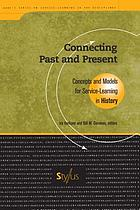 Connecting past and present : concepts and models for service-learning in history