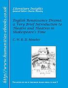 English Renaissance drama a very brief introduction to theatre and theatres in Shakespeare's time