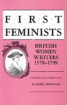First feminists : British women writers, 1578-1799