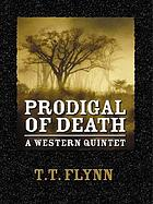 Prodigal of death : a western quintet
