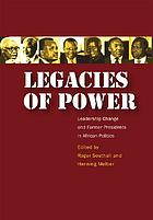 Legacies of power : leadership change and former presidents in African politics