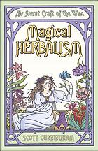 Magical herbalism : the secret craft of the wise