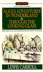 Alice's adventures in wonderland ; &, Through the looking-glass