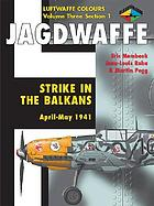 Jagdwaffe : Strike in the Balkans, April - May 1941