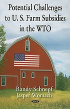 Potential challenges to U.S. farm subsidies in the WTO