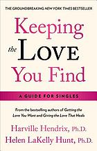 Keeping the love you find : a guide for singles Keeping the love you find : a personal guide