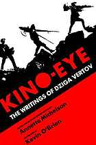 Kino-eye : the writings of Dziga Vertov