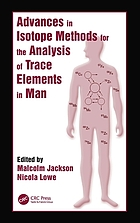 Advances in isotope methods for the analysis of trace elements in man
