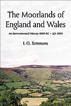 The moorlands of England and Wales : an environmental history 8000 BC to AD 2000