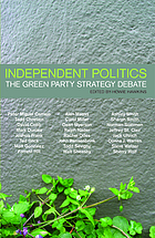 Independent politics : the Green Party strategy debate