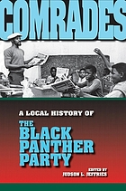 Comrades : a local history of the Black Panther Party