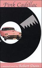 Pink Cadillac a musical novel