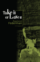 Take it or leave it : an exaggerated second-hand tale to be read aloud either standing or sitting