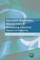 Municipal wastewater management in developing countries : principles and engineering