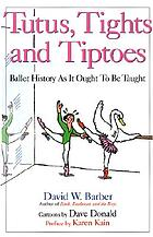 Tutus, tights and tiptoes : ballet history as it ought to be taught