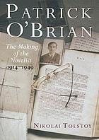 Patrick O'Brian : the making of the novelist, 1914-1949