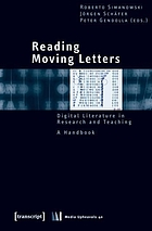 Reading moving letters : digital literature in research and teaching : a handbook