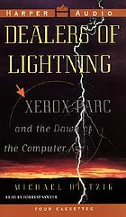Dealers of lightning [Xerox PARC and the dawn of the computer age]