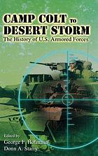 Camp Colt to Desert Storm : the history of U.S. armored forcesCamp Colt to Desert Storm The History of U