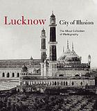 Lucknow : city of illusion