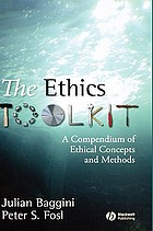 The ethics toolkit : a compendium of ethical concepts and methods