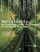 Narrativity : how visual arts, cinema and literature are telling the world today