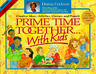 Prime time together-- with kids : creative ideas, activities, games, and projects