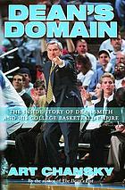 Dean's domain : the inside story of Dean Smith and his college basketball empire