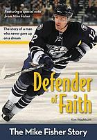 Defender of faith : the Mike Fisher story