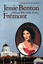 Jessie Benton Frémont, a woman who made history