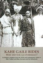 Kahe gaile Bides, why did you go overseas? : on Bhojpuri migration since the 1870s and contemporary culture in Uttar Pradesh and Bihar, Suriname and the Netherlands