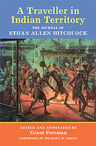A traveler in Indian territory : the journal of Ethan Allen Hitchcock, late major-general in the United States Army
