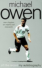 Michael Owen : off the record, my autobiography