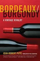 Bordeaux/Burgundy : a vintage rivalry